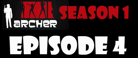 Archer Season 1 Episode 4 TV Series