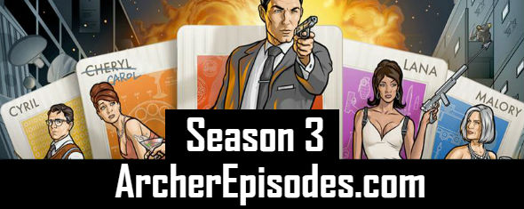 Archer Season 3 Episodes Watch Online TV Series