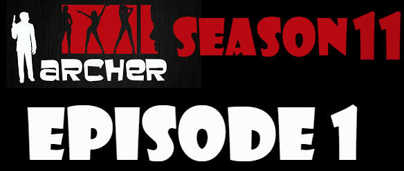 Archer Season 11 Episode 1 Watch Online Watch TV Series