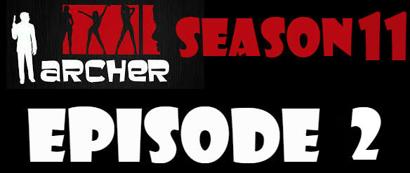 Archer Season 11 Episode 2 Watch Online Watch TV Series