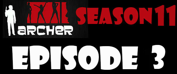 Archer Season 11 Episode 3 Watch Online Watch TV Series