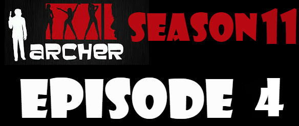 Archer Season 11 Episode 4 Watch Online Watch TV Series