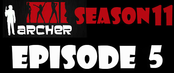 Archer Season 11 Episode 5 Watch Online Watch TV Series