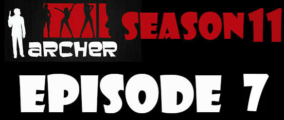 Archer Season 11 Episode 7 Watch Online TV Series