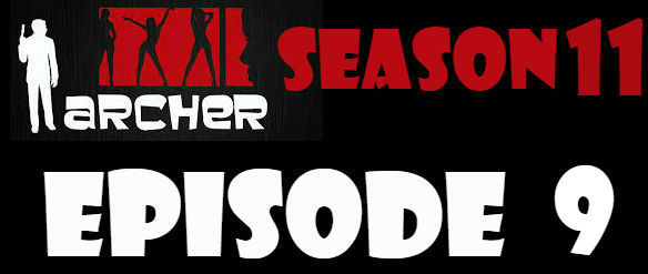 Archer Season 11 Episode 9 Watch Online TV Series